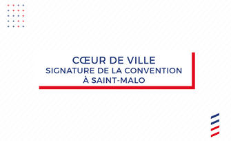 Signature de la convention « Action cœur de ville » à Saint-Malo