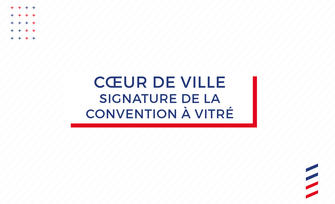 Signature de la convention « Action cœur de ville » à Vitré